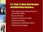it s time to have new dreams and build new business