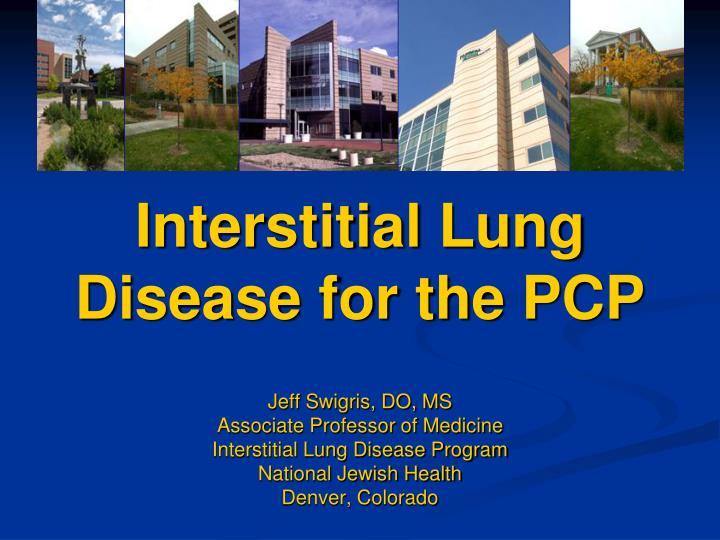 Interstitial lung disease for the pcp