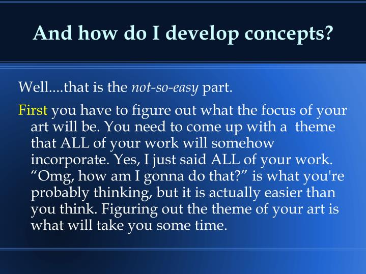 And how do I develop concepts?