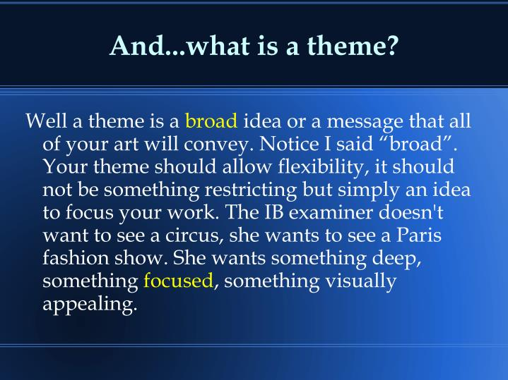 And...what is a theme?