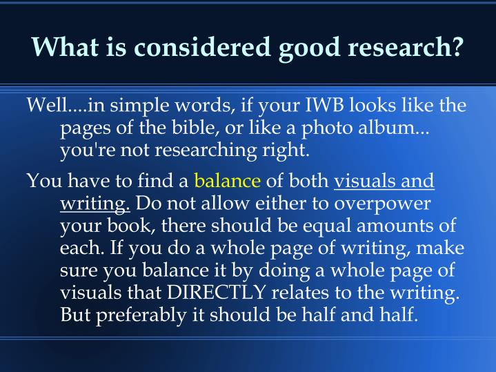 What is considered good research?