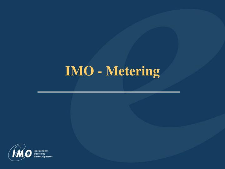 Imo metering