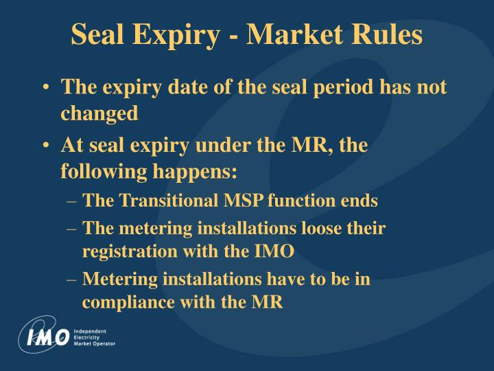 Seal expiry market rules