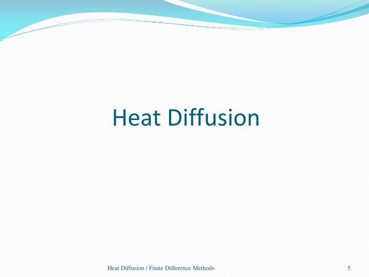 Heat Diffusion
