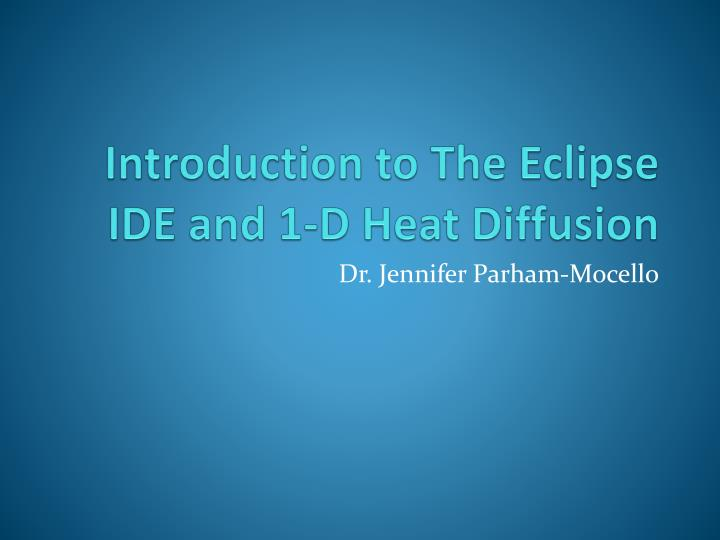Introduction to the eclipse ide and 1 d heat diffusion