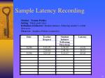 sample latency recording
