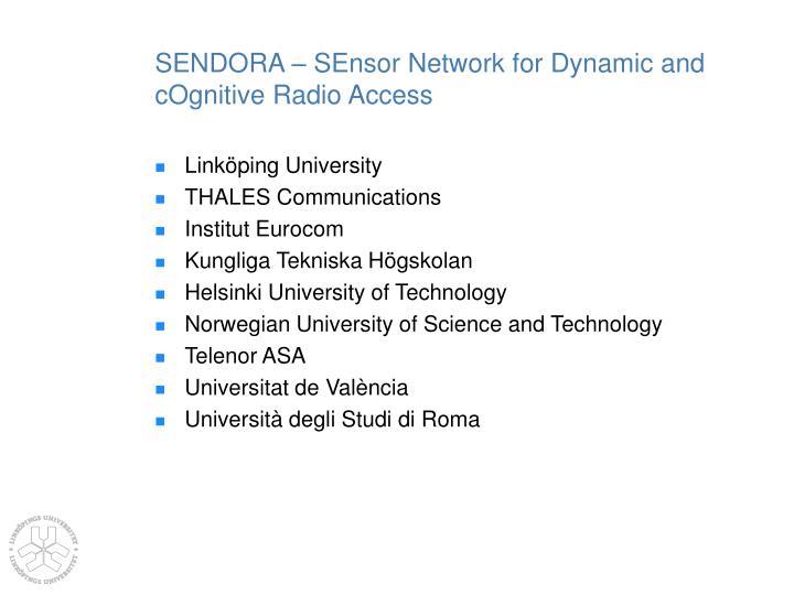 Sendora sensor network for dynamic and cognitive radio access