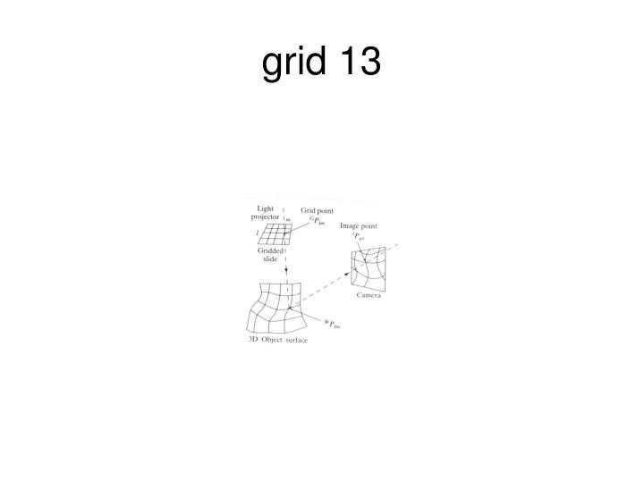 grid 13