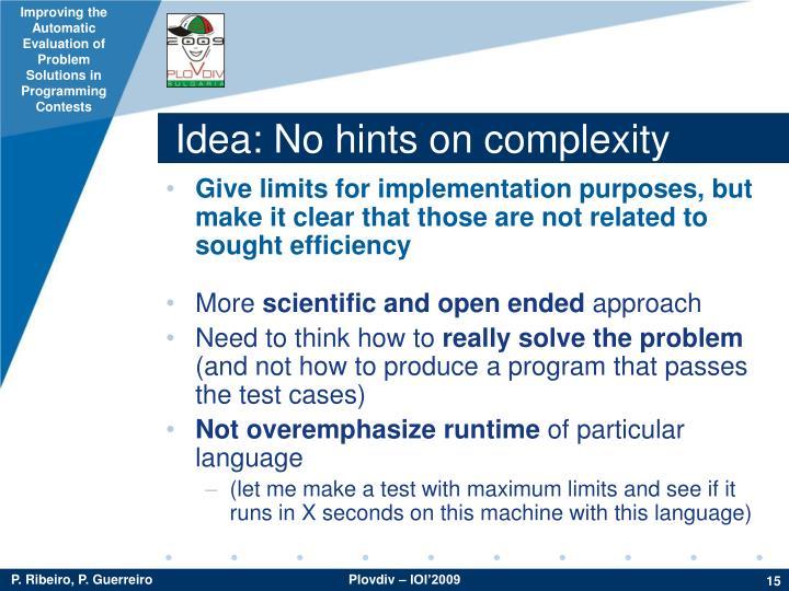 Idea: No hints on complexity