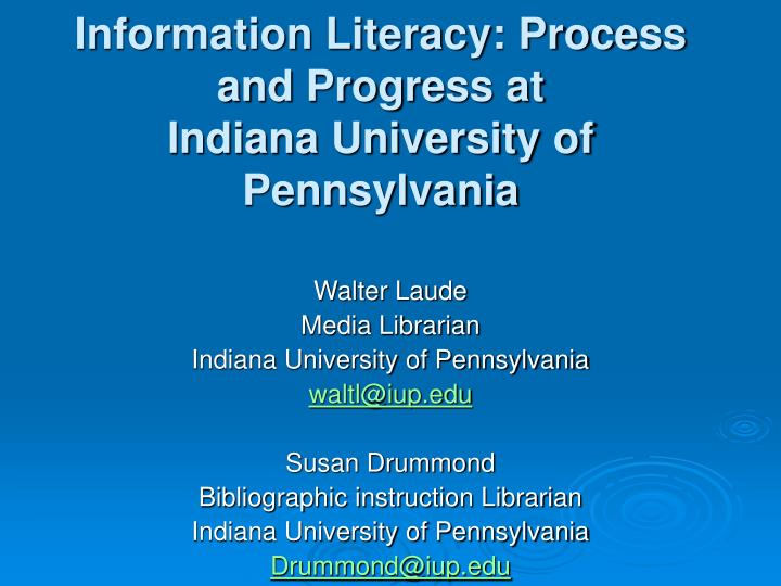 information literacy process and progress at indiana university of pennsylvania n.