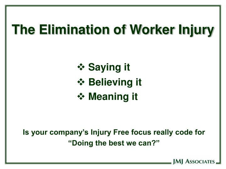 The Elimination of Worker Injury