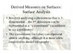 derived measures on surfaces surface analysis