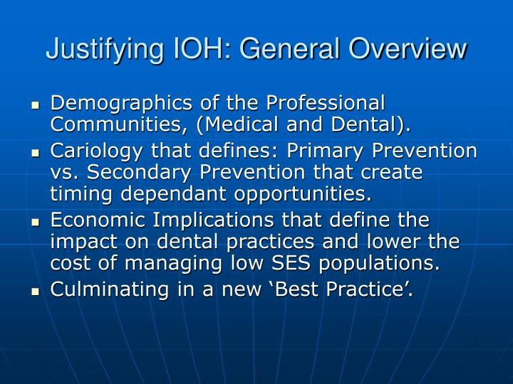 Justifying IOH: General Overview