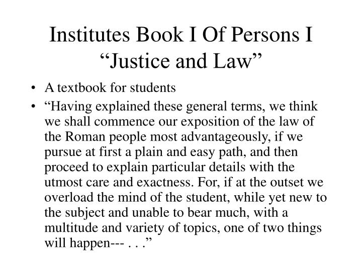 """Institutes Book I Of Persons I """"Justice and Law"""""""