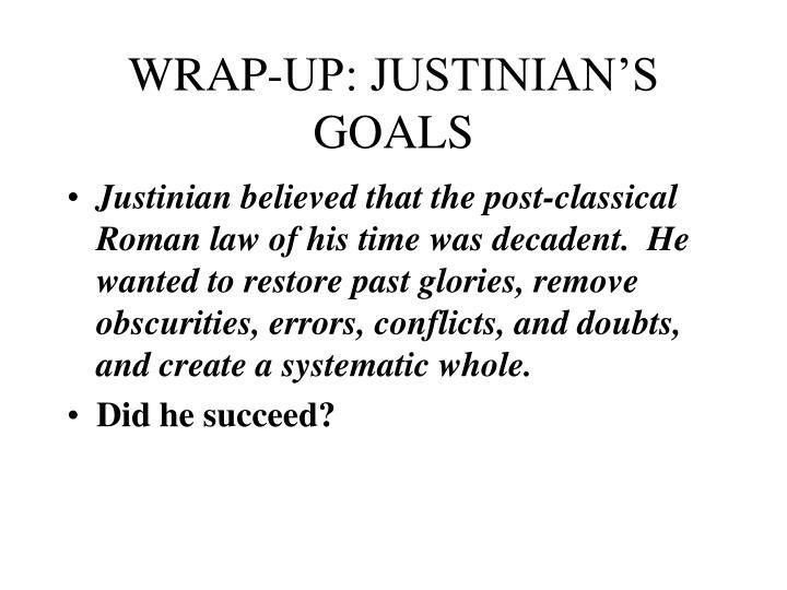 Wrap up justinian s goals