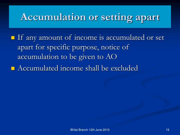 Accumulation or setting apart
