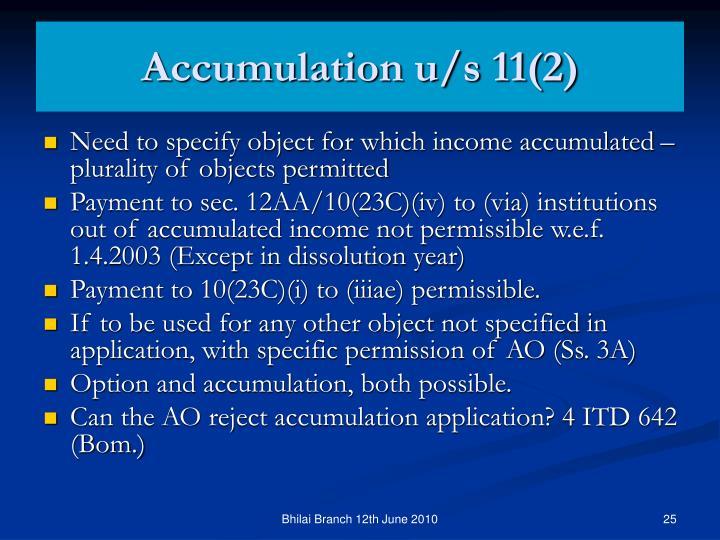Accumulation u/s 11(2)