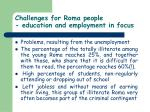 challenges for roma people education and employment in focus