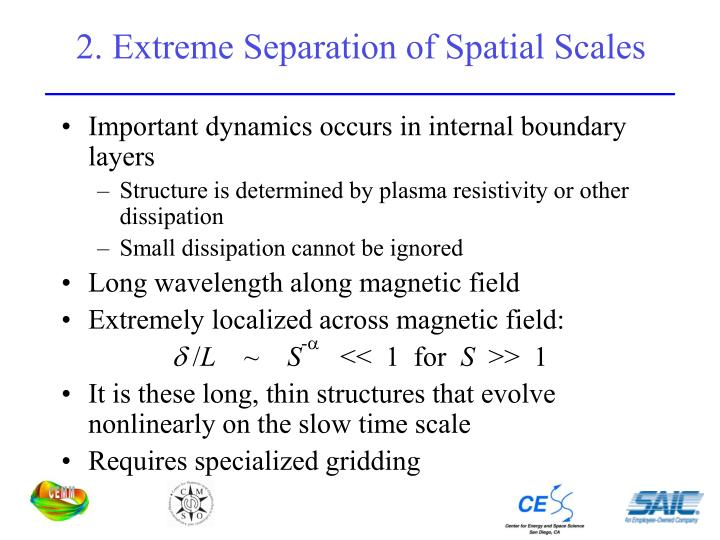 2. Extreme Separation of Spatial Scales