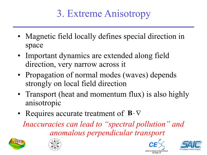 3. Extreme Anisotropy