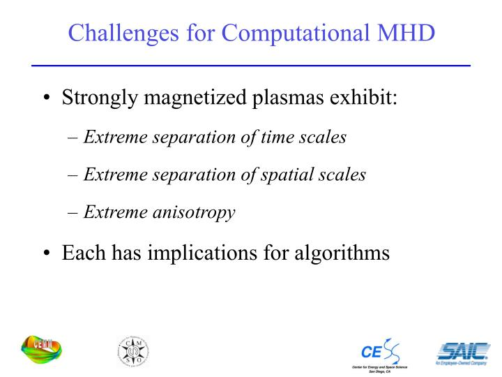 Challenges for Computational MHD