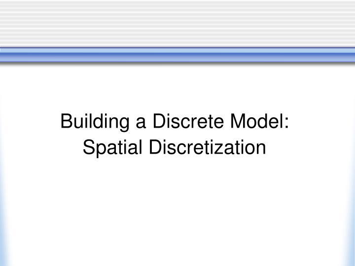 Building a Discrete Model: