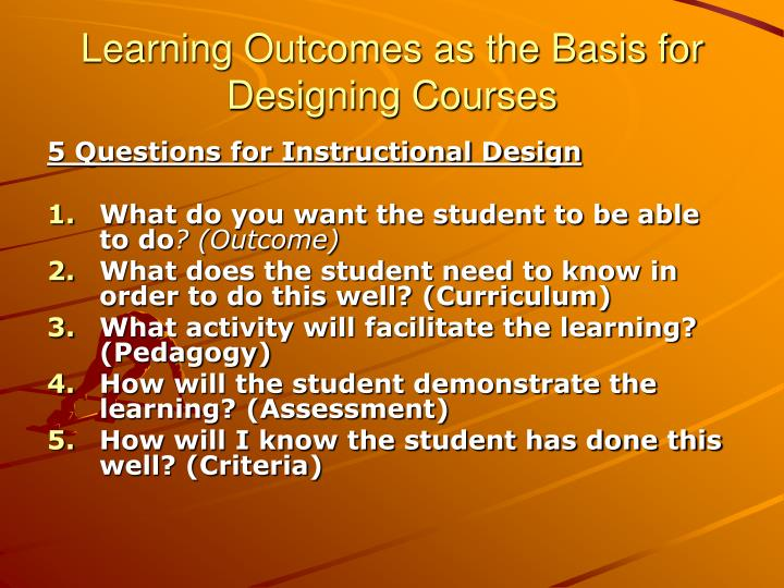 Learning Outcomes as the Basis for Designing Courses