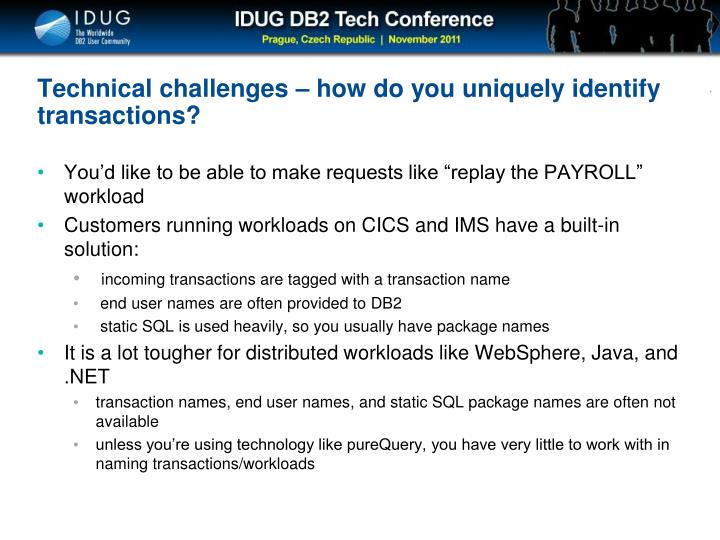 Technical challenges – how do you uniquely identify transactions?