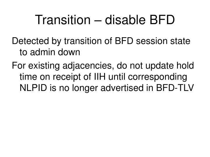 Transition – disable BFD