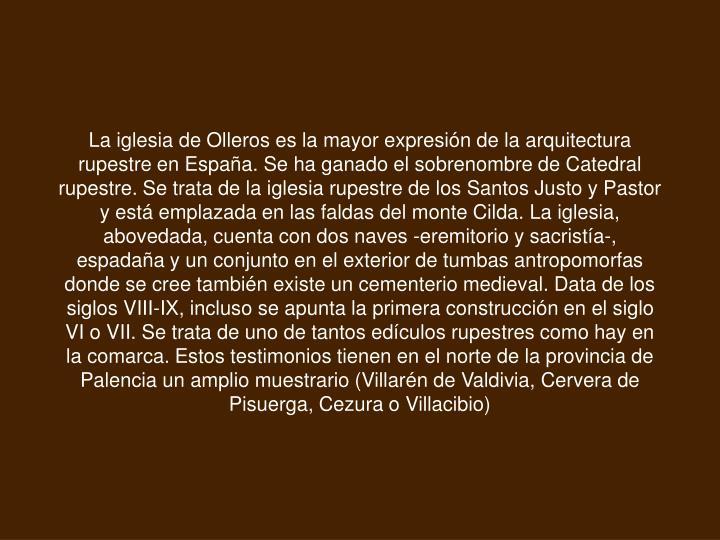 La iglesia de Olleros es la mayor expresión de la arquitectura rupestre en España. Se ha ganado el...