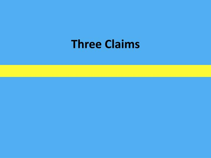 Three Claims