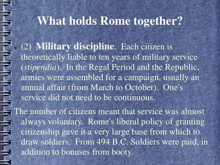 What holds Rome together?