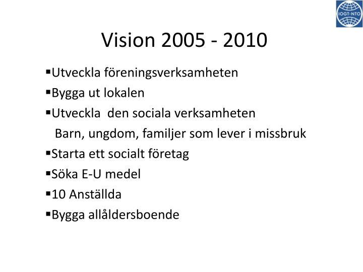 Vision 2005 - 2010