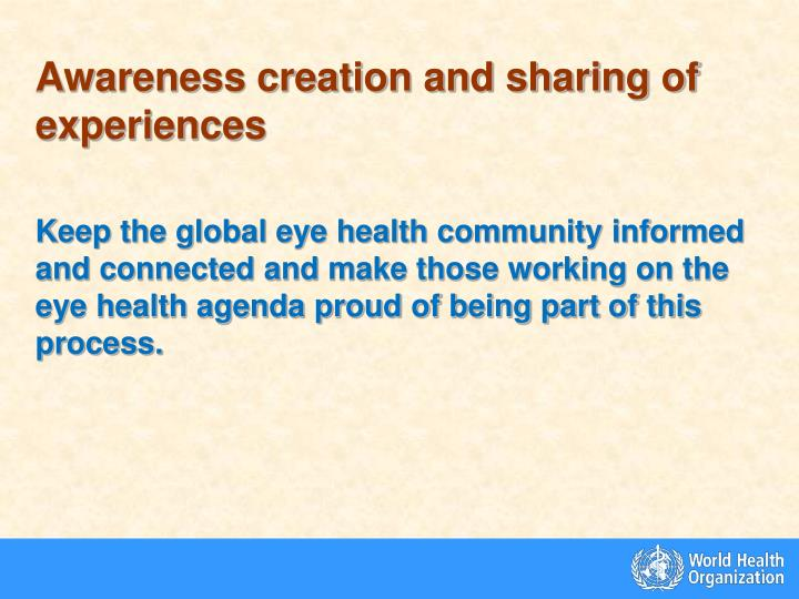 Awareness creation and sharing of experiences