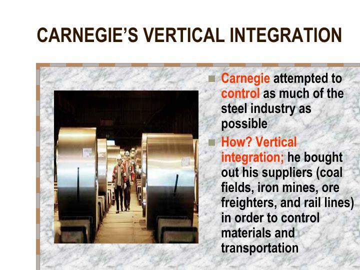 CARNEGIE'S VERTICAL INTEGRATION