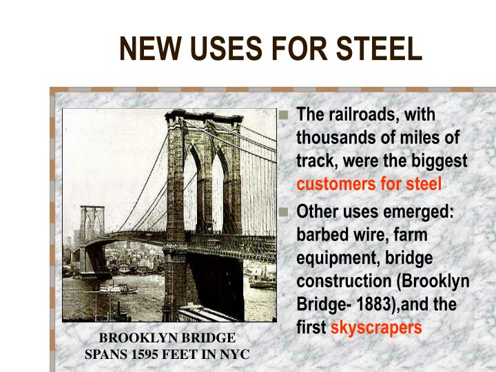 NEW USES FOR STEEL