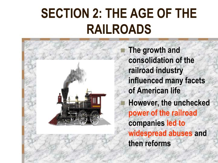 SECTION 2: THE AGE OF THE RAILROADS