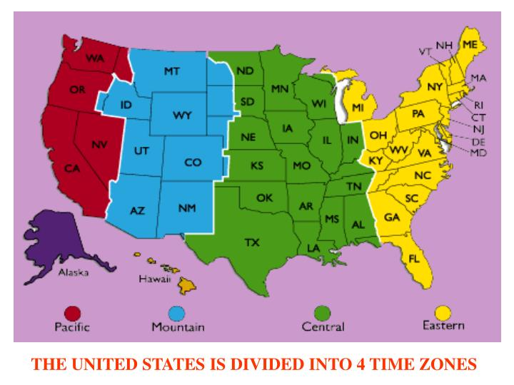 THE UNITED STATES IS DIVIDED INTO 4 TIME ZONES