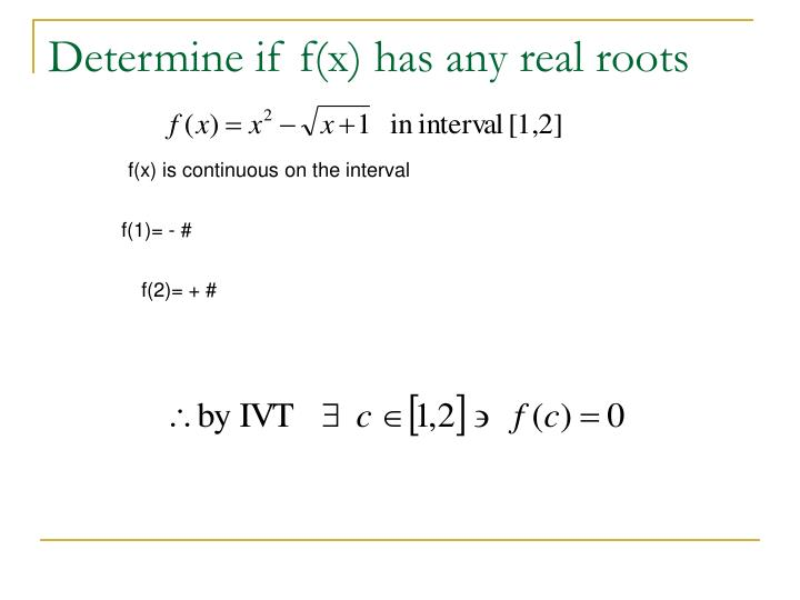 Determine if f(x) has any real roots