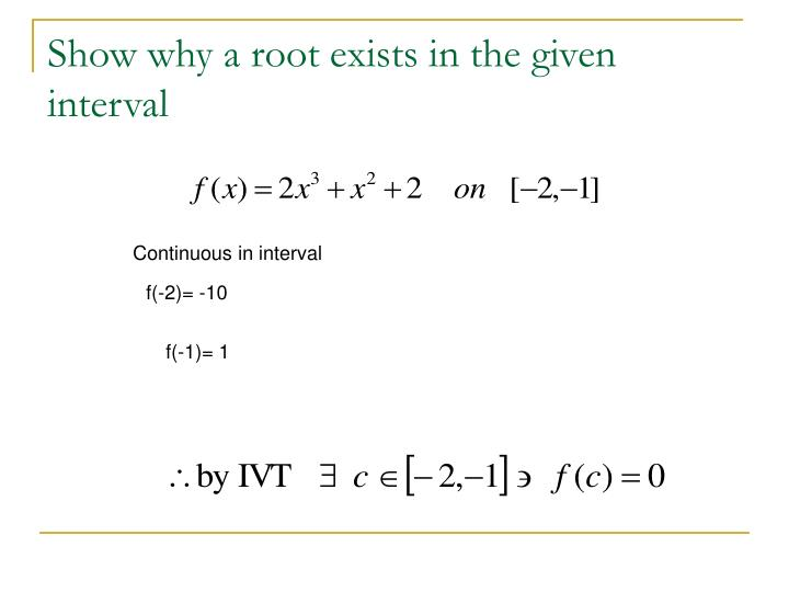Show why a root exists in the given interval