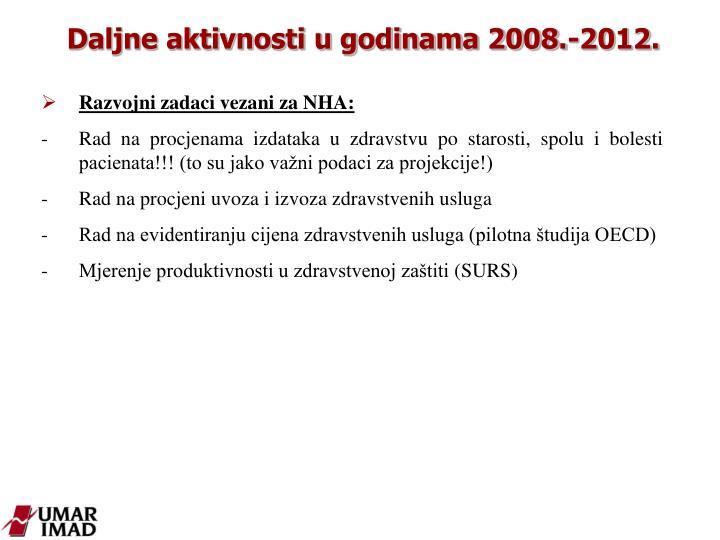 Daljne aktivnosti u godinama 2008.-2012.