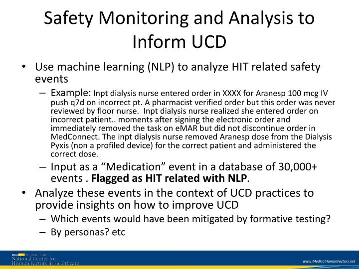 Safety Monitoring and Analysis to Inform UCD