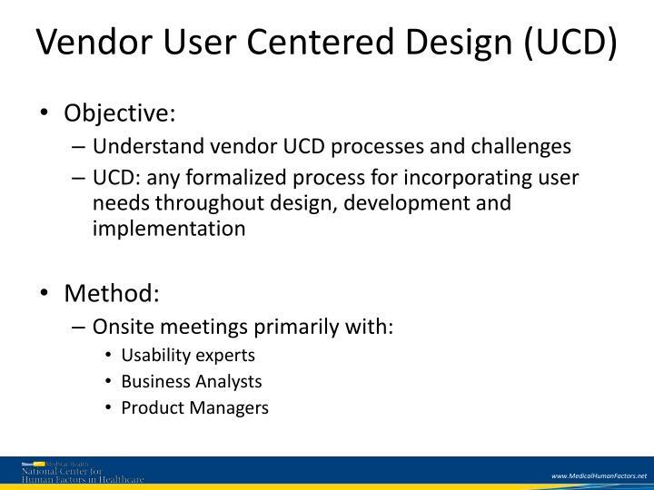 Vendor User Centered Design (UCD)