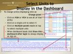select units to display in the dashboard