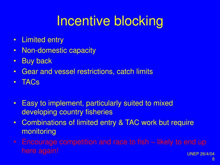 Incentive blocking