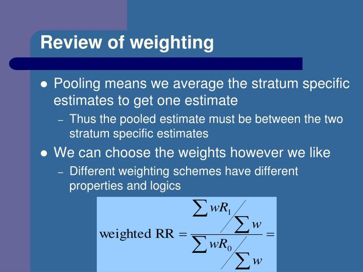 Review of weighting