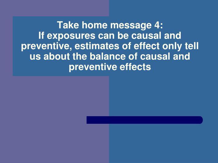Take home message 4: