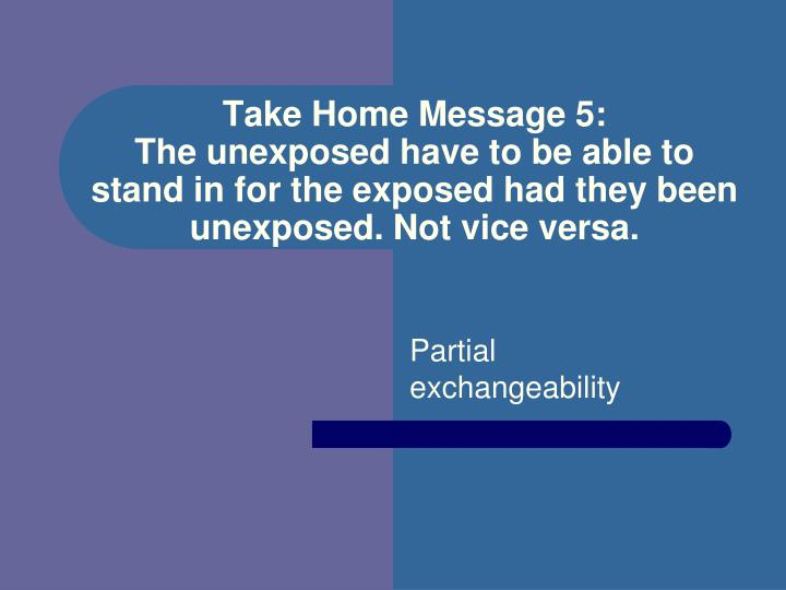 Take Home Message 5: