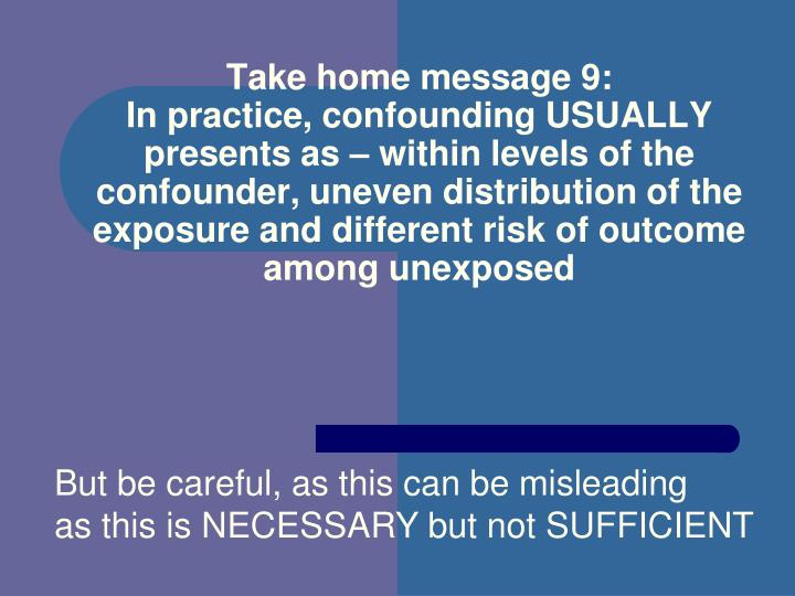 Take home message 9: