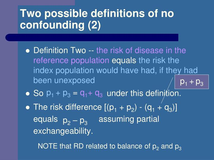 Two possible definitions of no confounding (2)